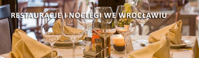 Noclegi i restauracje we Wrocławiu